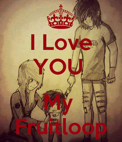 Poster: I Love YOU   My  Fruitloop