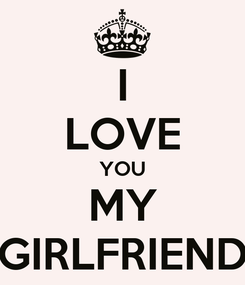 Poster: I LOVE YOU MY GIRLFRIEND