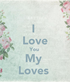 Poster: I  Love You  My  Loves