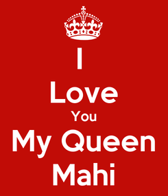 Poster: I  Love You My Queen Mahi