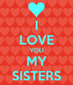 Poster: I LOVE YOU MY SISTERS