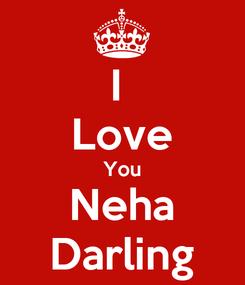 Poster: I  Love You Neha Darling