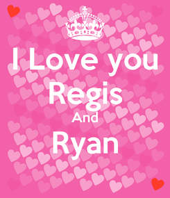 Poster: I Love you Regis And Ryan