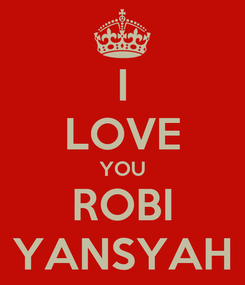 Poster: I LOVE YOU ROBI YANSYAH