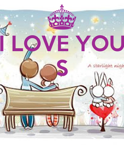 Poster: I LOVE YOU S