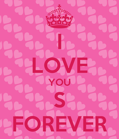 Poster: I LOVE YOU S FOREVER