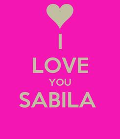 Poster: I LOVE YOU SABILA