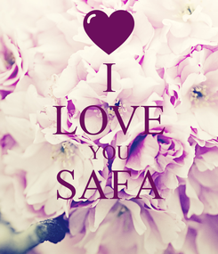 Poster: I LOVE YOU SAFA