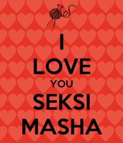 Poster: I LOVE YOU SEKSI MASHA