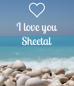 Poster: I love you Sheetal