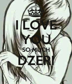 Poster: I LOVE YOU SO MUCH DZERI