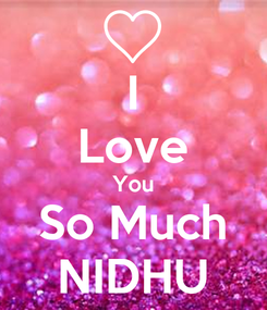 Poster: I Love You So Much NIDHU