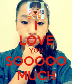 Poster: I LOVE YOU SOOOOO MUCH