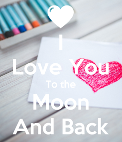 Poster: I Love You To the Moon And Back