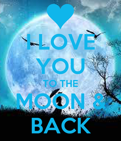 Poster: I LOVE YOU TO THE MOON & BACK