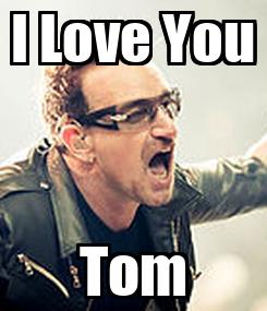 Poster: I Love You Tom