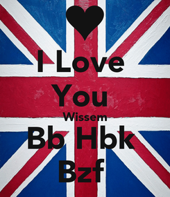 Poster: I Love  You  Wissem Bb Hbk  Bzf