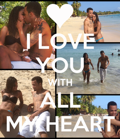 Poster: I LOVE YOU WITH ALL MY HEART