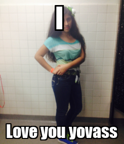 Poster: I  Love you yovass