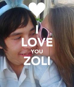 Poster: I LOVE YOU ZOLI