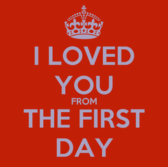 Poster: I LOVED YOU FROM THE FIRST DAY