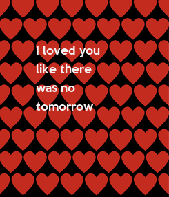 Poster: I loved you