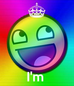 Poster:     I'm