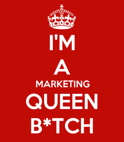 Poster: I'M A MARKETING QUEEN B*TCH