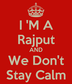 Poster: I 'M A Rajput AND We Don't Stay Calm