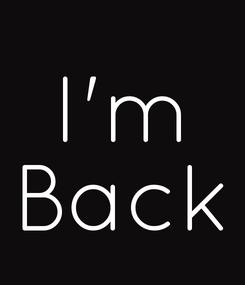 Poster: I'm Back
