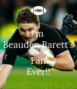 Poster: I'm  Beauden Barett's BIGGEST Fan Ever!!