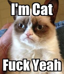 Poster: I'm Cat Fuck Yeah