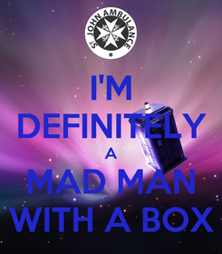 Poster: I'M DEFINITELY A MAD MAN WITH A BOX