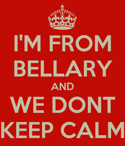 Poster: I'M FROM BELLARY AND WE DONT KEEP CALM