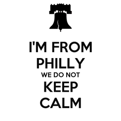 Poster: I'M FROM PHILLY WE DO NOT KEEP CALM