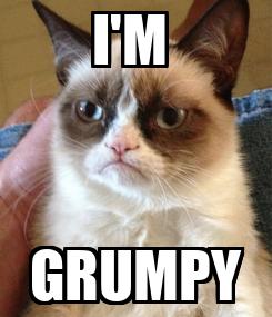 Poster: I'M  GRUMPY