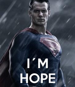 Poster:    I´M HOPE