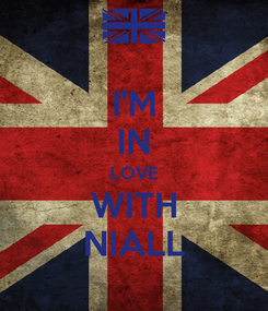 Poster: I'M IN LOVE WITH NIALL