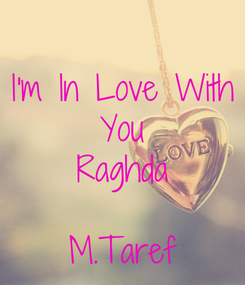 Poster:  I'm In Love With  You  Raghda  M.Taref