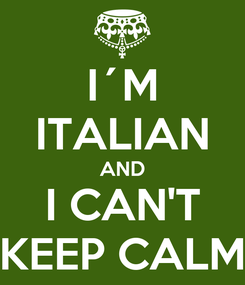 Poster: I´M ITALIAN AND I CAN'T KEEP CALM