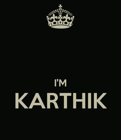 Poster:   I'M KARTHIK