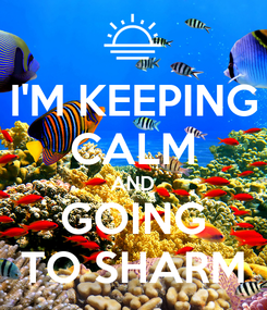 Poster: I'M KEEPING CALM AND GOING TO SHARM