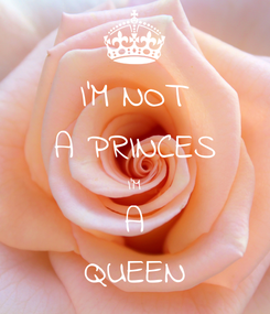 Poster: I'M NOT A PRINCES I'M A QUEEN