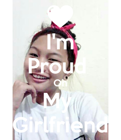 Poster: I'm Proud  On My  Girlfriend