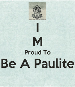 Poster: I M Proud To Be A Paulite