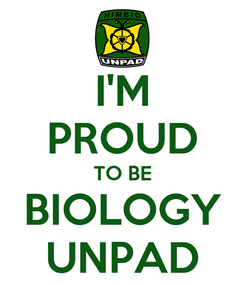 Poster: I'M PROUD TO BE BIOLOGY UNPAD