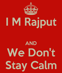 Poster: I M Rajput  AND We Don't Stay Calm