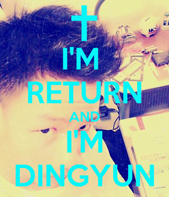 Poster: I'M  RETURN AND I'M DINGYUN