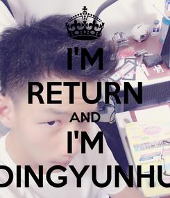Poster: I'M RETURN AND I'M DINGYUNHU