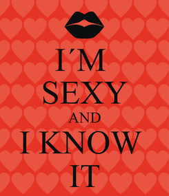Poster: I´M  SEXY AND I KNOW  IT
